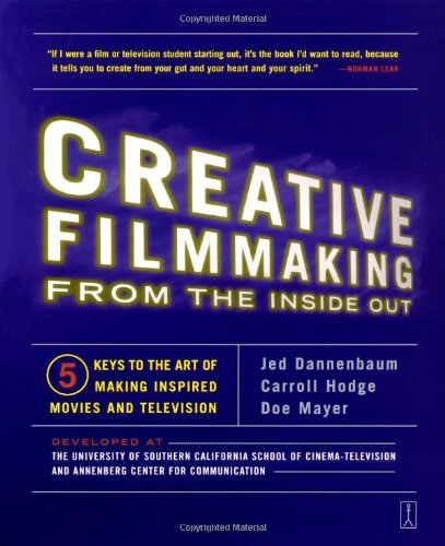 Creative Filmmaking from the Inside Out: Five Keys to the Art of Making Inspired Movies and Television (Hodge Directing compare prices)