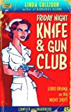 img - for Friday Night Knife and Gun Club book / textbook / text book