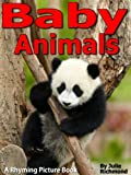 Baby Animals - A Rhyming Picture Book (Fun Picture Books For Children)