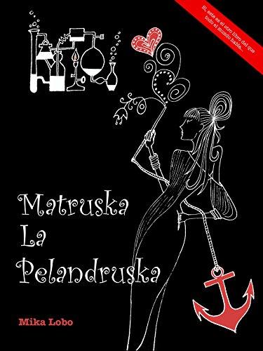 Matruska la Pelandruska por Mika Lobo