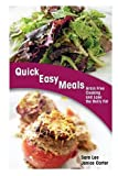Quick Easy Meals: Grain Free Cooking and Lose the Belly Fat