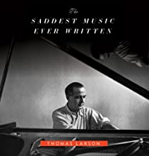 The Saddest Music Ever Written: The Story of Samuel Barber's Adagio for Strings (       UNABRIDGED) by Thomas Larson Narrated by Gregory St. John