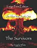 The Survivors - Large Print Edition: Book One: 1
