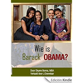 Wie is Barack Obama? (Who is Barack Obama? [Dutch Translation]) (English Edition)