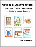 img - for Math as a Creative Process: Using Arts, Crafts, and Cooking to Decipher Math Concepts book / textbook / text book