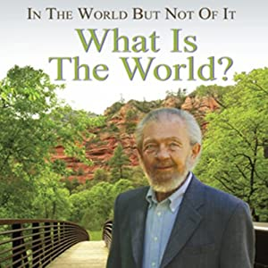 In the World but Not of It: What Is the World? Speech