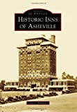 img - for Historic Inns of Asheville (Images of America (Arcadia Publishing)) book / textbook / text book