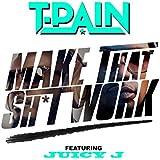 Make That Sh*t Work [Explicit]