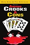 AMONG CROOKS & CONS: A Novel (159926062X) by King, Dave