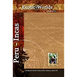 Exotic Worlds Peru: Incas