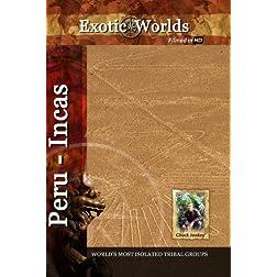 Exotic Worlds Peru: Incas