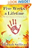 Five Weeks: a Lifetime: The True Journey of Clinton Jacob