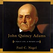 John Quincy Adams: A Public Life, A Private Life | [Paul C. Nagel]