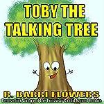 Toby the Talking Tree | R. Barri Flowers