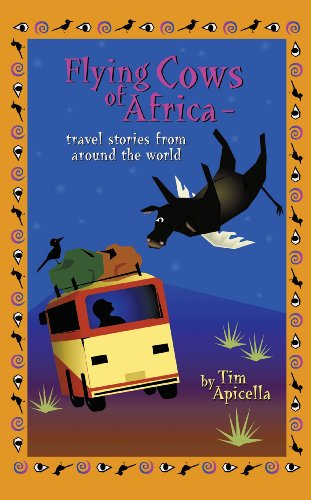 Flying Cows of Africa: Travel Stories from Around