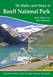 img - for 50 Walks and Hikes in Banff National Park book / textbook / text book