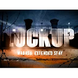 Lockup Extended Stay: Wabash Season 1