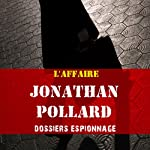 L'affaire Jonathan Pollard (Dossier espionnage) | Frédéric Garnier