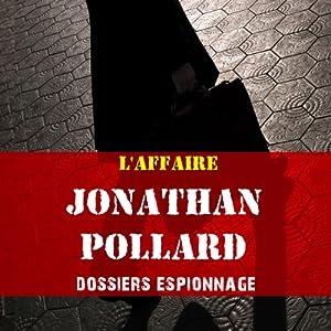 L'affaire Jonathan Pollard (Dossier espionnage)   Livre audio