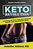 Keto Revolution : unlocking the free, easy diet America doesnt want you to know about