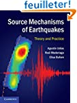 Source Mechanisms of Earthquakes: The...