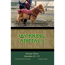 WORKING ANIMALS: Volume Three