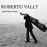 Roberto Vally Boom Boom Boom