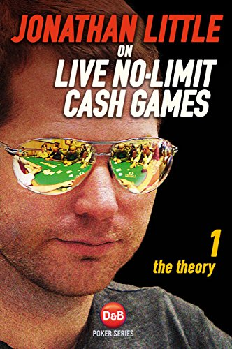 Jonathan Little on Live No-Limit Cash Games: The Theory (D&B Poker) (Volume 1) (Poker Games Book compare prices)