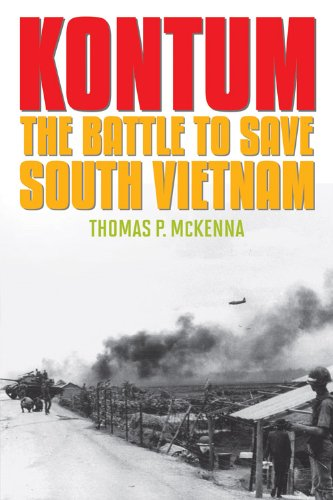 Image of Kontum: The Battle to Save South Vietnam (Battles and Campaigns)
