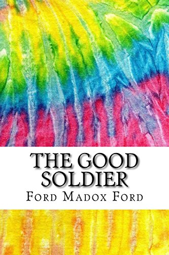 The Good Soldier: Includes MLA Style Citations for Scholarly Secondary Sources, Peer-Reviewed Journal Articles and Critical Essays (Squid Ink Classics) PDF
