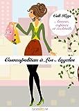 Cosmopolitan � Los Angeles, �pisode 4: Amour, copines et cocktails, saison 1