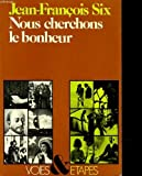 img - for Nous cherchons le bonheur (Voies et etapes) (French Edition) book / textbook / text book
