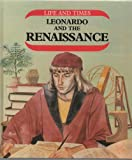 Leonardo Da Vinci and the Renaissance (Life & times) (0850789818) by Harris, Nick