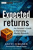 Expected Returns: An Investor's Guide to Harvesting Market Rewards (Wiley Finance)