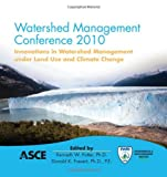 img - for Watershed Management 2010: Innovations in Watershed Management under Land Use and Climate Change book / textbook / text book