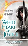White Heart of Justice (A Noon Onyx Novel) by Jill Archer