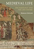 Medieval Life: Archaeology and the Life Course