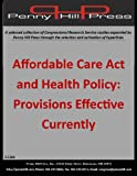 img - for Affordable Care Act and Health Policy: Provisions Effective Currently book / textbook / text book