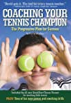 Coaching Your Tennis Champion: The Pr...