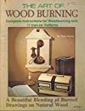 img - for The Art of Woodburning: Complete Instructions for Woodburning with 11 Iron-on Patterns book / textbook / text book