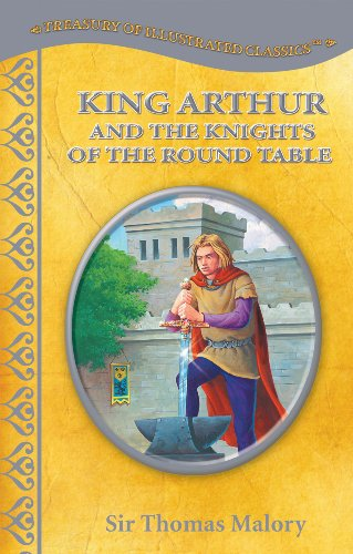 King Arthur and the Knights of the Round Table-Treasury of Illustrated Classics Storybook Collection (Treasury Of Illustrated Classics compare prices)