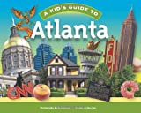 A Kid's Guide to Atlanta (1934907235) by Sara Day