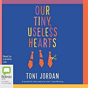 Our Tiny, Useless Hearts Audiobook