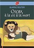 echange, troc Bjarne Reuter - Oscar, à la vie à la mort