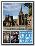 Christopher Lamb Reconciling People: Coventry Cathedral's Story