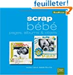 Scrap b�b� : Pages, albums & objets (...