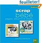 Scrap b�b� : Pages, albums & objets (...