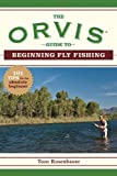 img - for The Orvis Guide to Beginning Fly Fishing: 101 Tips for the Absolute Beginner (Orvis Guides) book / textbook / text book