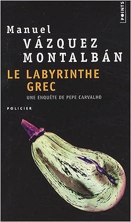 Le labyrinthe grec - Manuel Vazquez Montalban