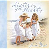 Sisters of the Heart: I Wouldn't Be Me Without You